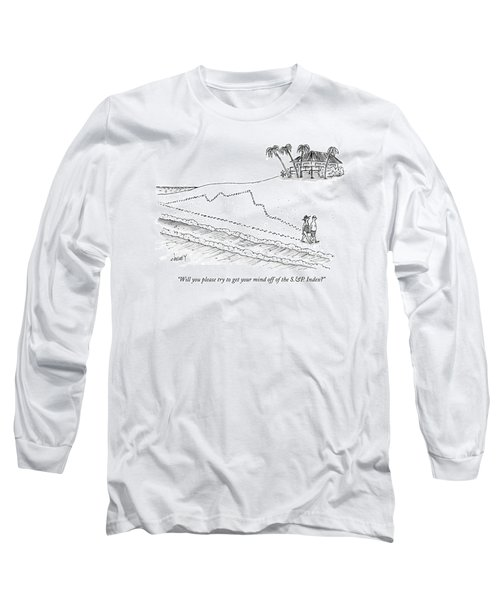 Will You Please Try To Get Your Mind Long Sleeve T-Shirt