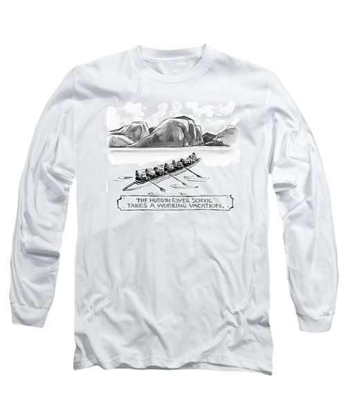 The Hudson River School Takes A Working Vacation Long Sleeve T-Shirt