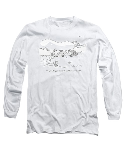 The First Thing You Need To Do Is Update Long Sleeve T-Shirt