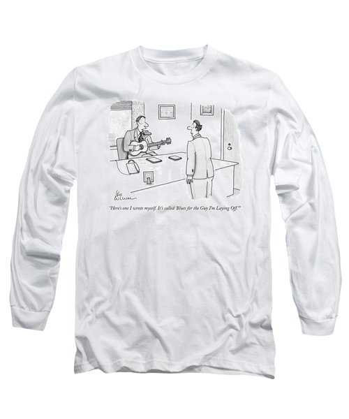 Here's One I Wrote Myself. It's Called 'blues Long Sleeve T-Shirt