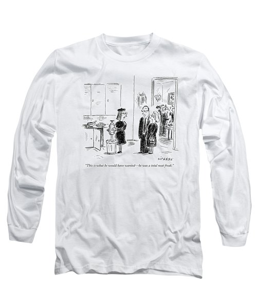 This Is What He Would Have Wanted - Long Sleeve T-Shirt