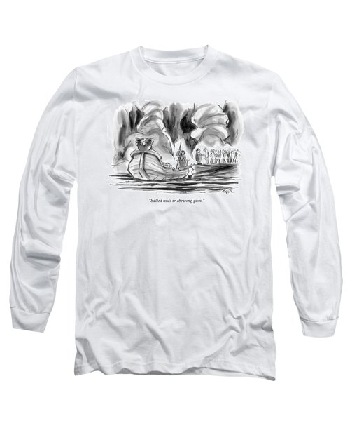 Salted Nuts Or Chewing Gum? Long Sleeve T-Shirt