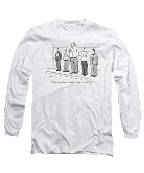 Thank You, Gentlemen - You May All Leave Long Sleeve T-Shirt