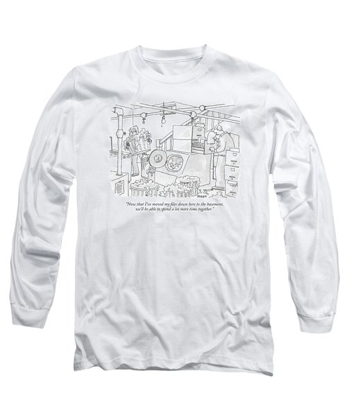 Now That I've Moved My Files Down Here Long Sleeve T-Shirt