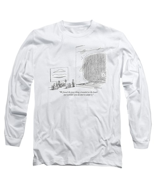 We Found The Poor Thing Stranded On The Beach Long Sleeve T-Shirt