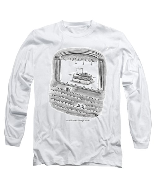 No Wonder We Could Get Tickets Long Sleeve T-Shirt