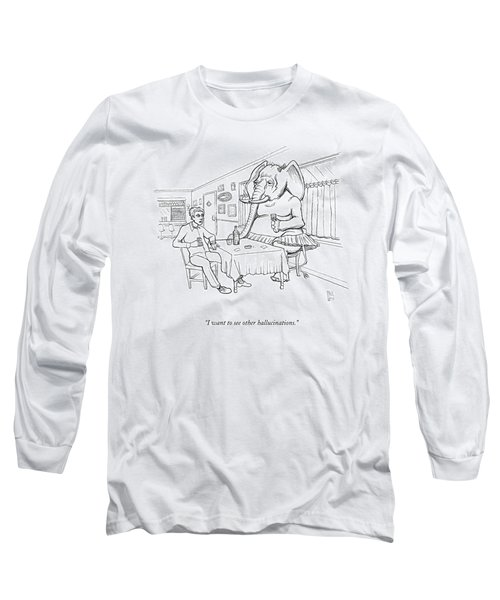 I Want To See Other Hallucinations Long Sleeve T-Shirt