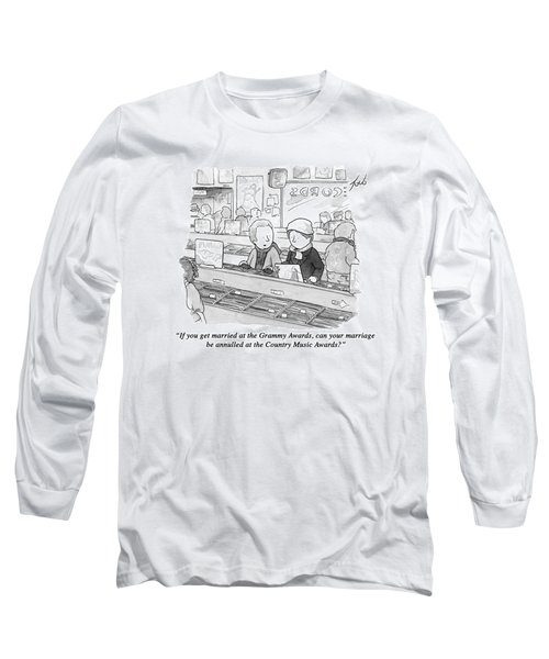If You Get Married At The Grammy Awards Long Sleeve T-Shirt