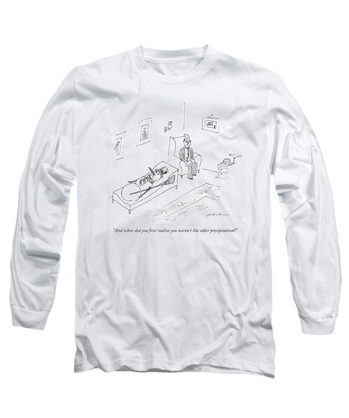And When Did You First Realize You Weren't Like Long Sleeve T-Shirt
