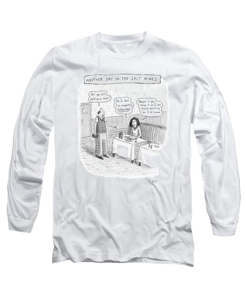 Another Day In The Salt Mines Long Sleeve T-Shirt