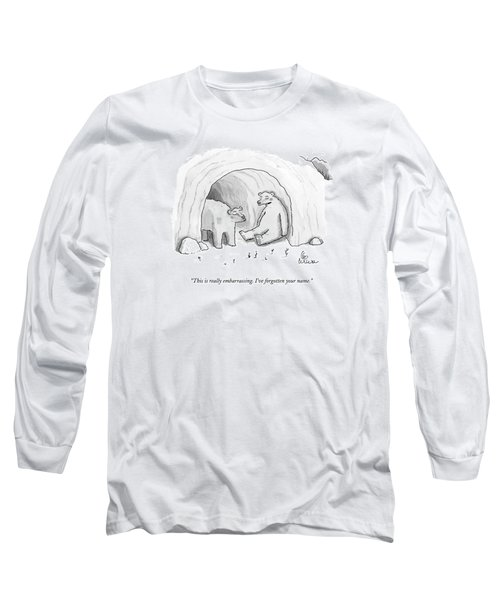 This Is Really Embarrassing. I've Forgotten Long Sleeve T-Shirt