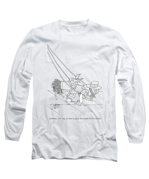 Somehow, Some Way, We Have To Guide These People Long Sleeve T-Shirt
