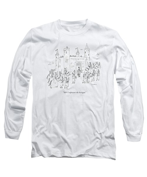 Me? I Represent The Besieged Long Sleeve T-Shirt