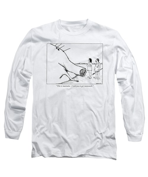 This Is Mastodon.  I Told You To Get Mammoth Long Sleeve T-Shirt