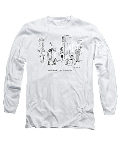 Pardon Me, Sir, It's Your Ten-o'clock Cabal Long Sleeve T-Shirt