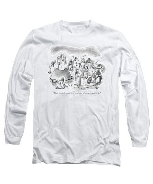 I Hope This Isn't Meant To Be A Criticism Long Sleeve T-Shirt