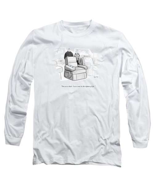 You See A Chair Long Sleeve T-Shirt