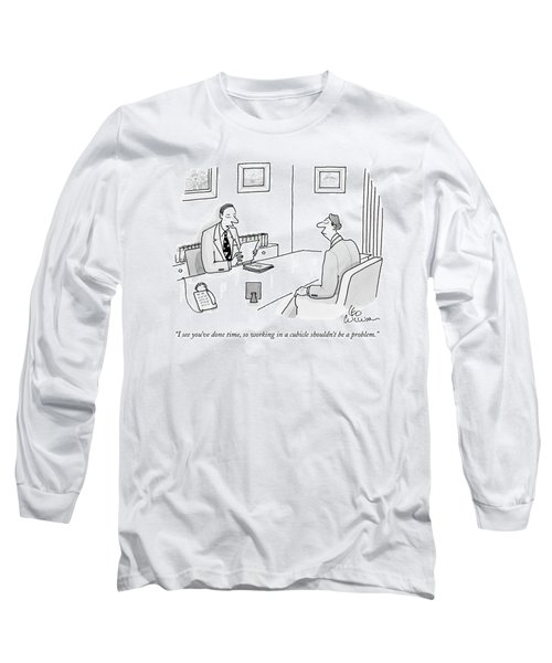 I See You've Done Time Long Sleeve T-Shirt