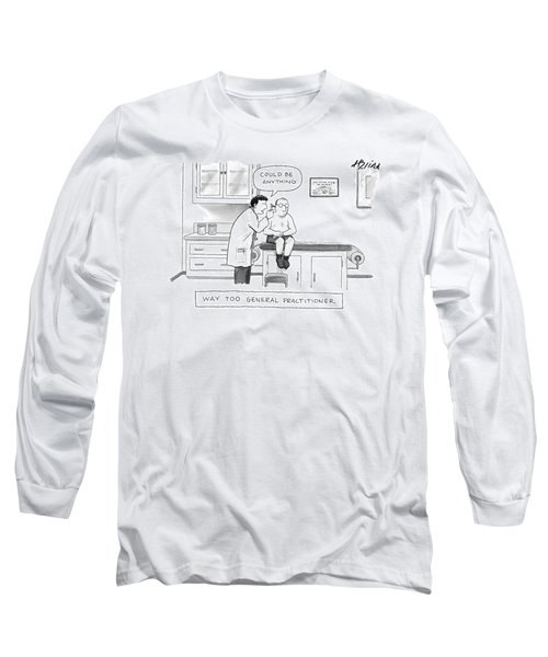 Way Too General Practitioner Long Sleeve T-Shirt