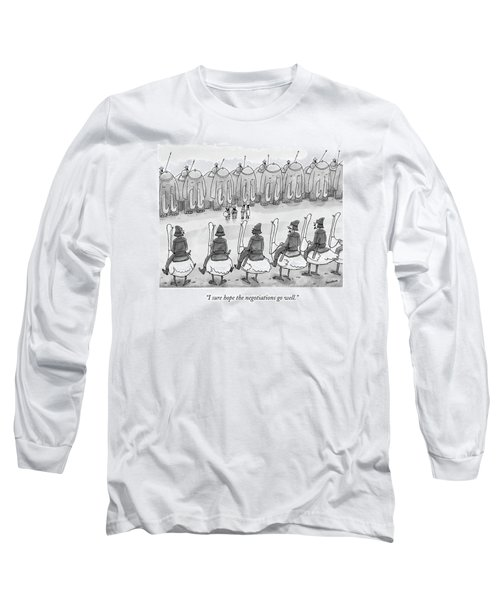 I Sure Hope The Negotiations Go Well Long Sleeve T-Shirt by Jason Patterson