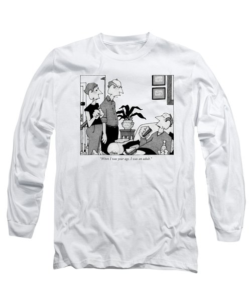 When I Was Your Age Long Sleeve T-Shirt