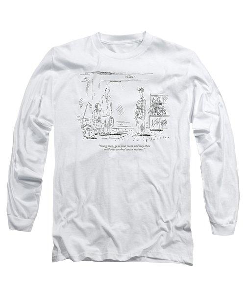 Young Man, Go To Your Room And Stay Long Sleeve T-Shirt