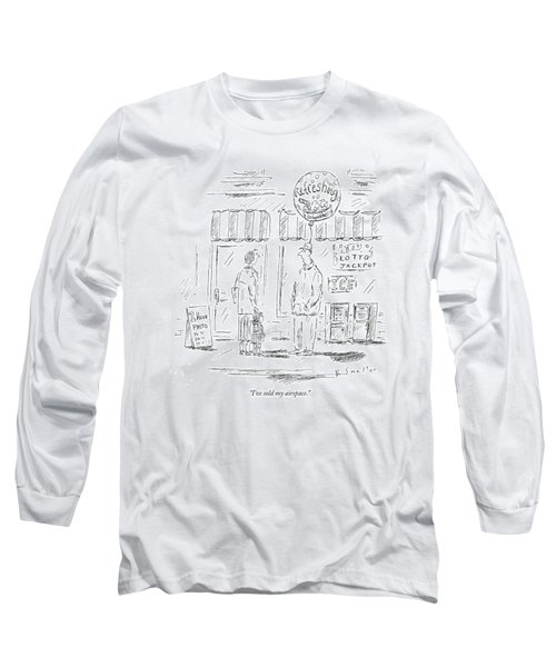 I've Sold My Airspace Long Sleeve T-Shirt