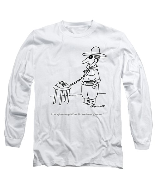 It's Not Difficult - You Go 'hi Long Sleeve T-Shirt