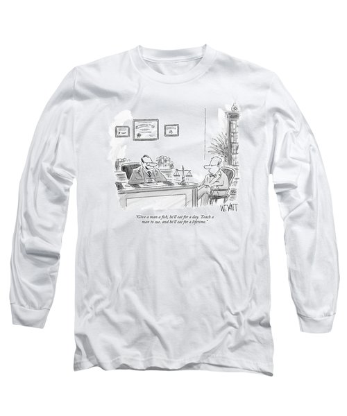 Give A Man A Fish Long Sleeve T-Shirt