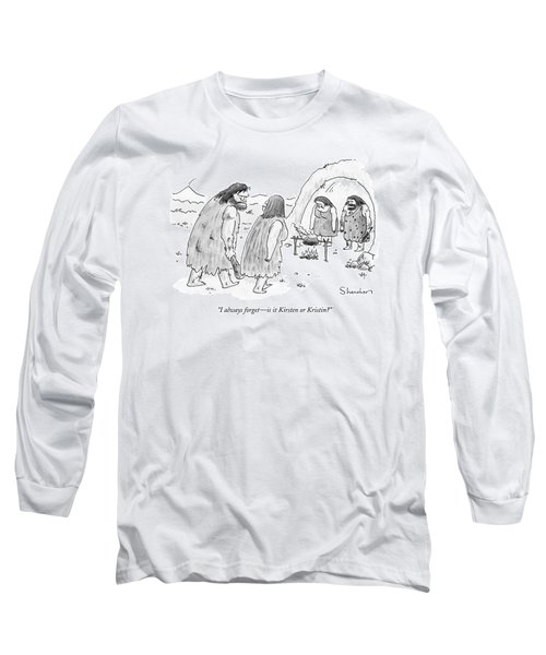 I Always Forget - Is It Kirsten Or Kristin? Long Sleeve T-Shirt