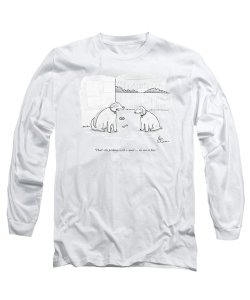 That's The Problem With E-mail  -  No One To Bite Long Sleeve T-Shirt