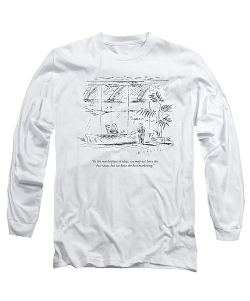 In The Marketplace Of Ideas Long Sleeve T-Shirt