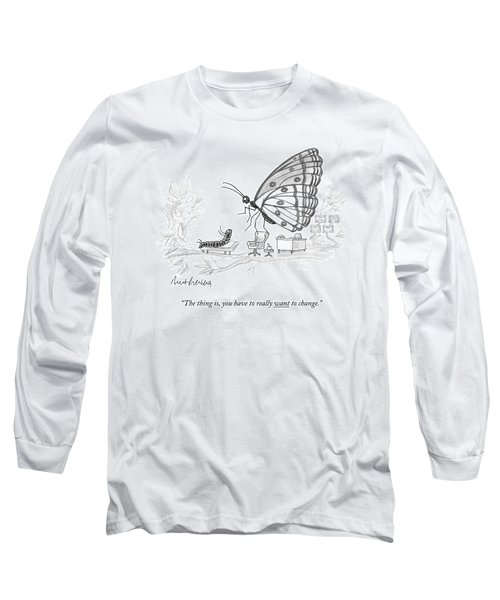 A Butterfly Speaks To A Caterpillar Long Sleeve T-Shirt