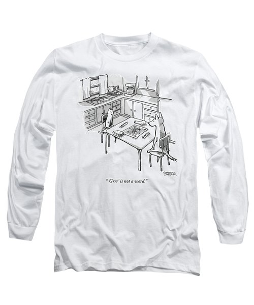 A Cat And Dog Play Scrabble In A Kitchen. 'grrr' Long Sleeve T-Shirt