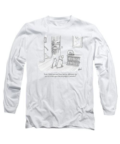 A Cat Speaks To A Dog Long Sleeve T-Shirt