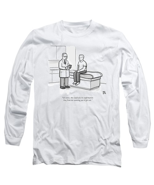 A Doctor Talks To His Patient Long Sleeve T-Shirt