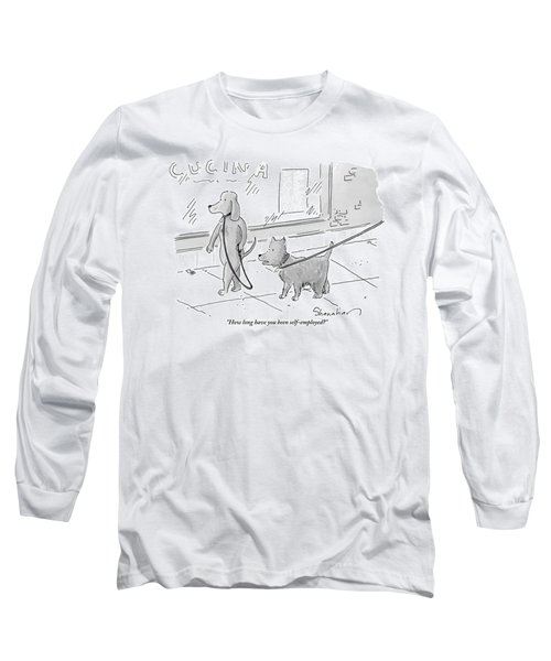 A Dog Being Walked On A Leash Asks A Dog Who Long Sleeve T-Shirt