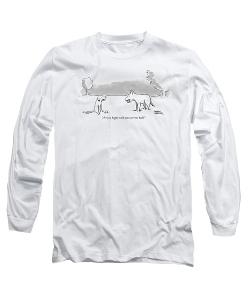 A Dog Sits With A Ball At His Feet. Another Dog Long Sleeve T-Shirt