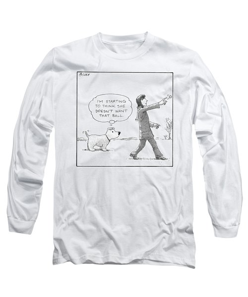 A Dog Thinks To Himself As A Woman Throws A Ball Long Sleeve T-Shirt