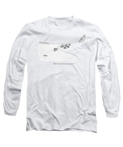 A Fish In Water Talks To Another Fish Which Long Sleeve T-Shirt