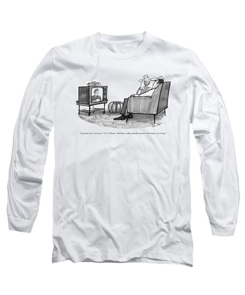 A Grand Jury Sitting In Terre Haute Long Sleeve T-Shirt