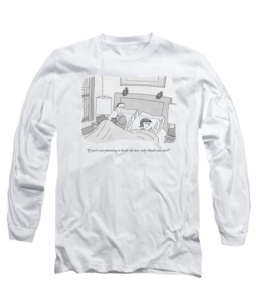 A Husband Speaks To His Wife In Their Bed Long Sleeve T-Shirt