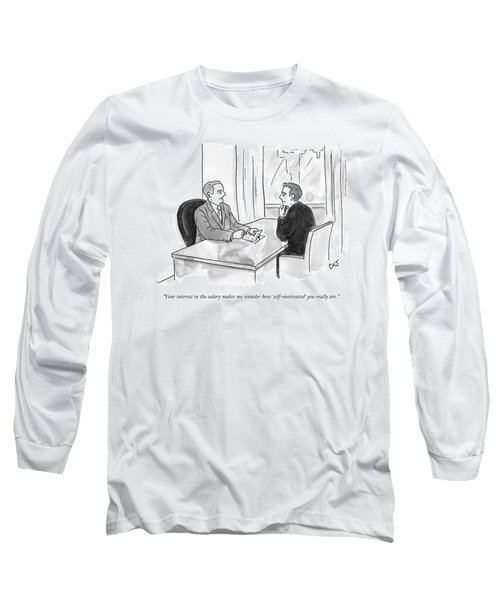 A Job Interviewer Scolds An Interviewee Long Sleeve T-Shirt