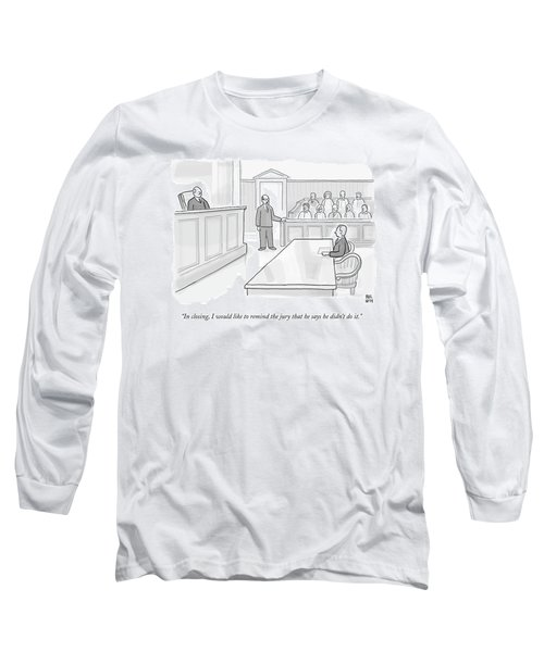 A Lawyer In Court Addresses The Jury Long Sleeve T-Shirt