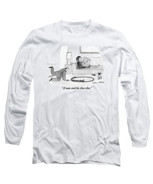 A Man And His Choo-choo Long Sleeve T-Shirt