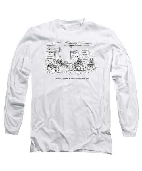 A Man Behind A Desk Gives The Man Sitting Long Sleeve T-Shirt