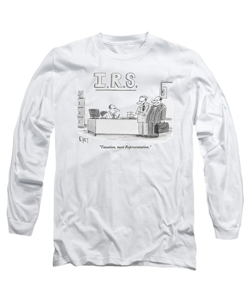 A Man Introduces A Lawyer To An Irs Agent Long Sleeve T-Shirt