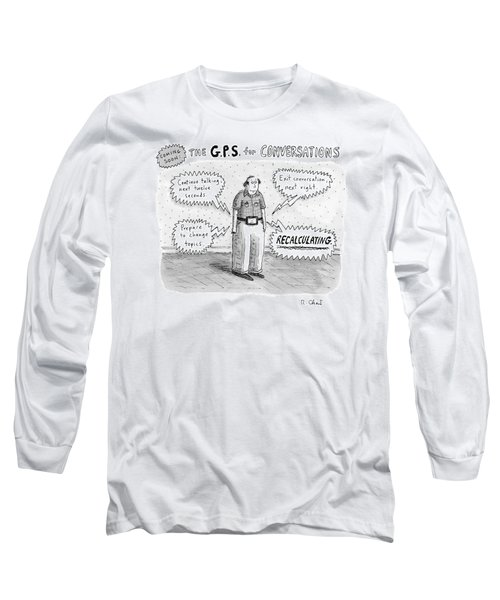A Man Is Standing Listening To A G.p.s. Voice Long Sleeve T-Shirt