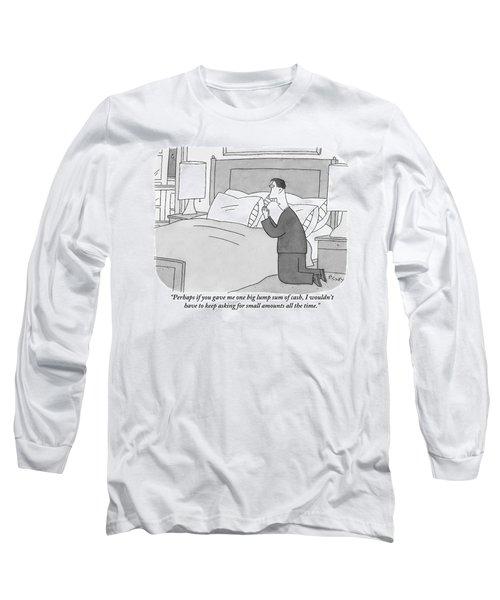 A Man Kneels Beside His Bed Long Sleeve T-Shirt