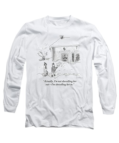 A Man Shoveling Snow Addresses A Person Long Sleeve T-Shirt